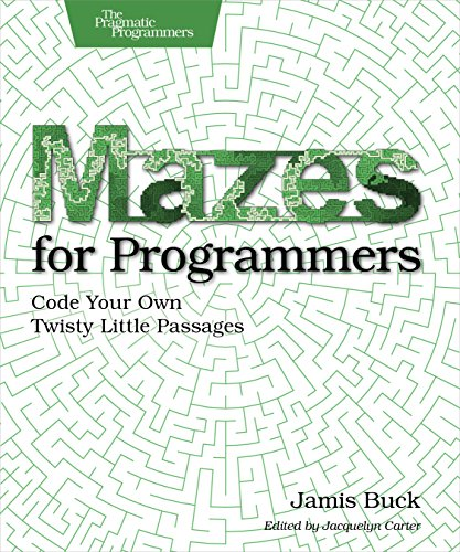 Download Mazes for Programmers: Code Your Own Twisty Little Passages 1680500554
