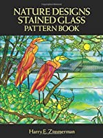 Nature Designs Stained Glass Pattern Book (Dover Stained Glass Instruction)