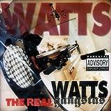 Watts Gangstas<br />Real