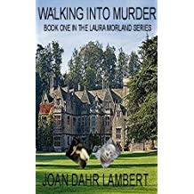 WALKING INTO MURDER (The Professor Laura Morland Mystery Series)
