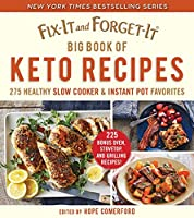 Fix-It and Forget-It Big Book of Keto Recipes: 275 Healthy Slow Cooker and Instant Pot Favorites