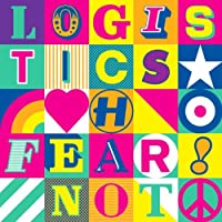 Fear Not by Logistics (2012-04-24)