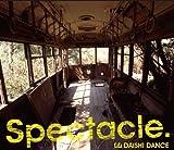 【1万枚限定:特典CD付】Spectacle.