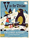V Is for Vittles: A Wild West Alphabet (Babylit)