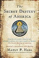 The Secret Destiny of America