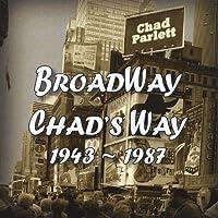 Broadway Chad's Way