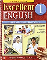 Excellent English Level 1 Teacher's Edition with CD-ROM: Language Skills For Success