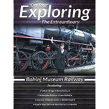 On Tour Exploring the Extraordinary - Bohinj Museum Railway