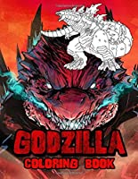 Godzilla Coloring Book: 40+ Godzilla Comic & Movie Illustrations With High Quality In Black And White. Perfect Coloring Book For Your Girls, Kids As A Gift At Birthday, Back To School. Also Great For Adults