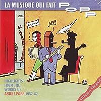 La Musique Qui Fait Popp: Andr