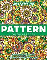 Pattern Coloring Books : Stress Relieving Pattern Designs for Adults Relaxation: (Vol.1)