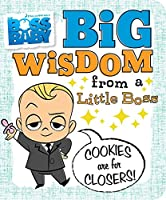 Big Wisdom from a Little Boss (The Boss Baby Movie)