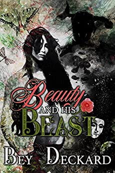 Beauty and His Beast by [Deckard, Bey]