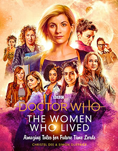 Doctor Who: The Women Who Lived: Amazing Tales for Future Time Lords (Dr Who)