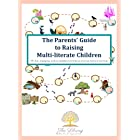 The Parents' Guide to Raising Multi-literate Children: 70+ fun, engaging, and purposeful activities to liven up literacy lear