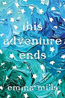 This Adventure Ends by [Mills, Emma]