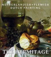 The Hermitage: Netherlandish, Flemish and Dutch Painting
