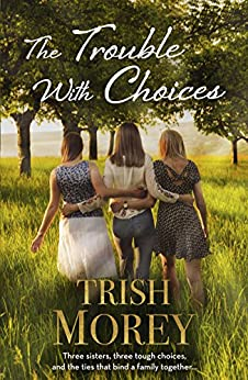 The Trouble With Choices by [Morey, Trish]