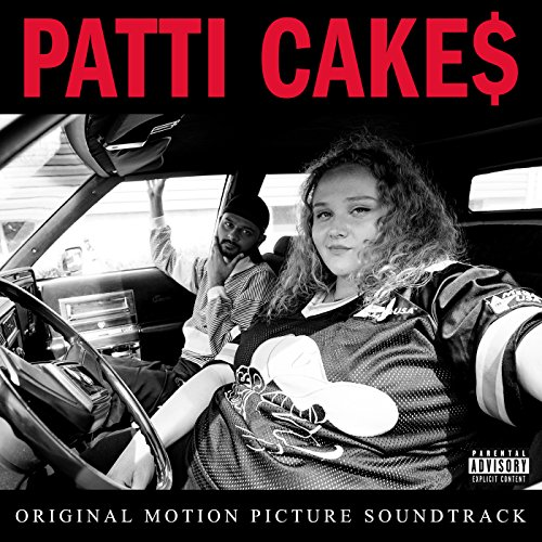 Patti Cake$ (Original Motion Picture Soundtrack) [Explicit]