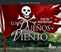 Los duenos del viento/ The Owners of the Wind
