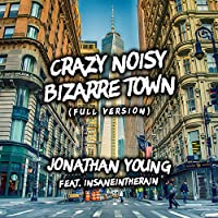 Crazy Noisy Bizarre Town (feat. Insaneintherain)