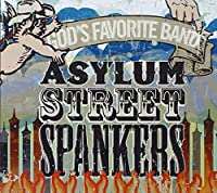 God's Favorite Band by Asylum Street Spankers (2009-10-06)