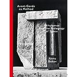 Avant-Garde as Method: Vkhutemas and the Pedagogy of Space, 1920-1930