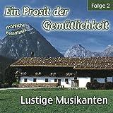 Ein Prosit der Gemütlichkeit / Fröhliche Blasmusik - Folge 2
