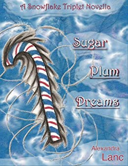 Sugar Plum Dreams (Snowflake Triplet Companion) by [Lanc, Alexandra]
