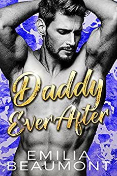 Daddy Ever After (a Billionaire Romance) by [Beaumont, Emilia]