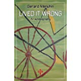 Lived It Wrong: An Autobiography
