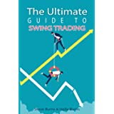 The Ultimate Guide to Swing Trading