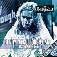 Live at Rockpalast by HENRY MCCULLOUGH (2013-05-03)
