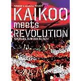 KAIKOO MEETS REVOLUTION