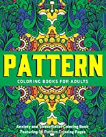 Pattern Coloring Books for Adults : Anxiety and Stress Relief Coloring Book Featuring 30 Pattern Coloring Pages: (Vol.1)
