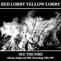 See the Fire: Albums Singles by RED LORRY YELLOW LORRY