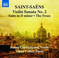 Saint-Saens: Violin Sonata, No. 2; Suite in D minor; The Swan by Vanya Cohen (2013-09-24)