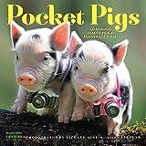 Pocket Pigs 2018 Calendar: The Famous Teacup Pigs of Pennywell Farm