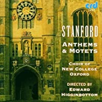 Stanford: Anthems & Motets by Choir of New College Oxford (2009-05-01)