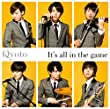 「It's all in the game」