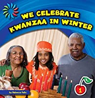 We Celebrate Kwanzaa in Winter (21st Century Basic Skills Library, Level 1: Lets look at winter)