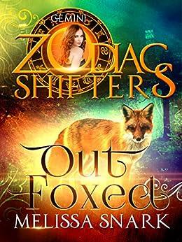 Outfoxed: A Zodiac Shifters Book: Paranormal Romance: Gemini (Sassafras Shifters Book 2) by [Melissa Snark, Zodiac Shifters]