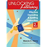 Unlocking Literacy: Effective Decoding and Spelling Instruction 2ed