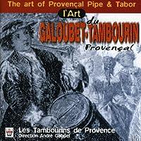 L'art Du Galoubet-Tambourin Provenc