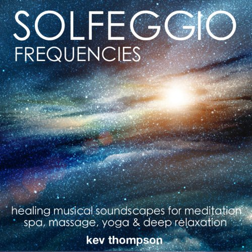 Solfeggio Frequencies: Healing...