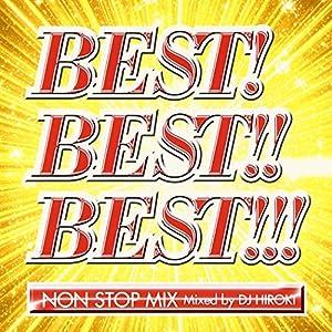 ベスト!ベスト!!ベスト!!!~インターナショナル~NON STOP MIX MIXED BY DJ HIROKI