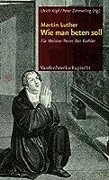 Wie Man Beten Soll: Fur Meister Peter Den Barbier
