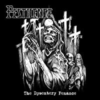 Dysentry Penance by Pestilence
