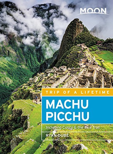 Moon Machu Picchu: With Lima, Cusco & the Inca Trail (Travel Guide) (English Edition)