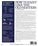 How to Paint Like the Old Masters: Watson-Guptill 25Th Anniversary Edition 画像
